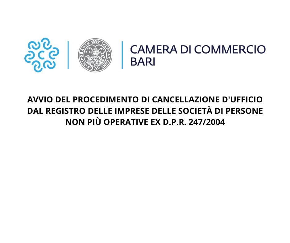 AVVISO - AVVIO DEL PROCEDIMENTO DI CANCELLAZIONE D'UFFICIO DAL REGISTRO DELLE IMPRESE DELLE SOCIETÀ DI PERSONE NON PIÙ OPERATIVE EX D.P.R. 247/2004