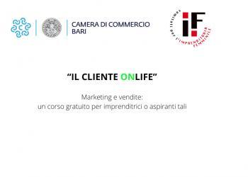 """Comitato Imprenditoria Femminile - """"IL CLIENTE ONLIFE""""  - Marketing e vendite: un corso gratuito per imprenditrici  o aspiranti tali"""